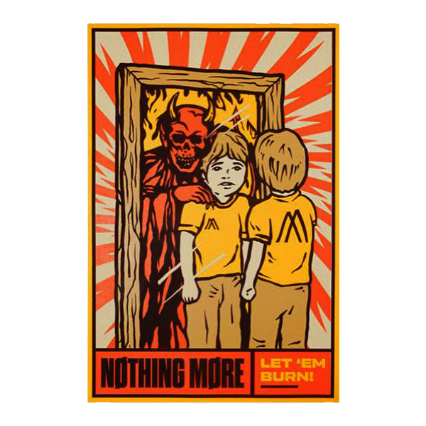 Nothing More - Let 'Em Burn Poster