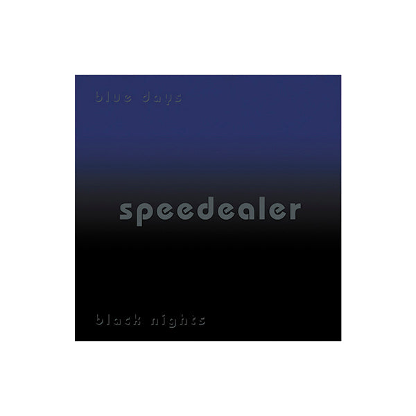 Speedealer - Blue Days Black Nights Embossed Vinyl (PRESALE)