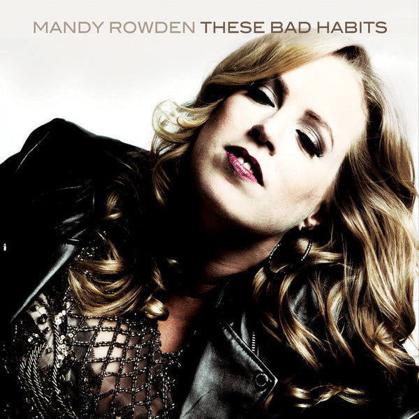 Mandy Rowden - These Bad Habits CD