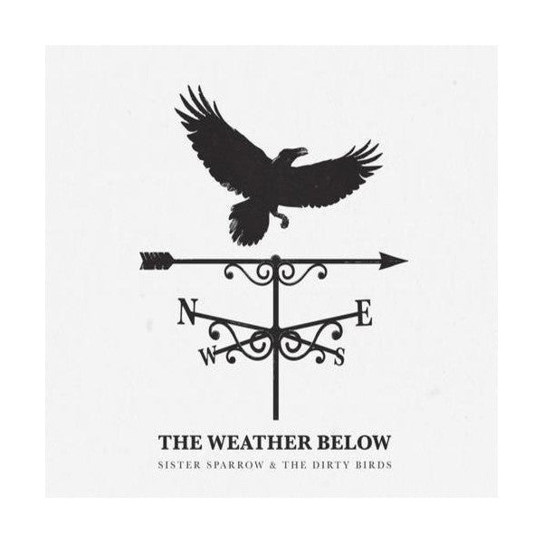 Sister Sparrow & The Dirty Birds - The Weather Below CD