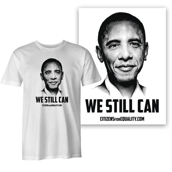 "Citizens For Equality - ""We Still Can"" Unisex Tee & Poster Bundle"