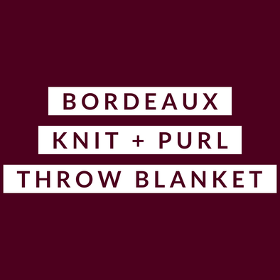 Bordeaux Knit + Purl - Throw Blanket (Pre-Order)