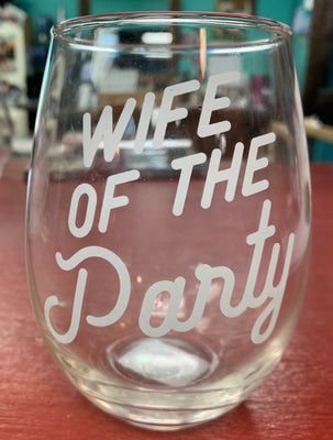 Wife of the Party Wine Glass
