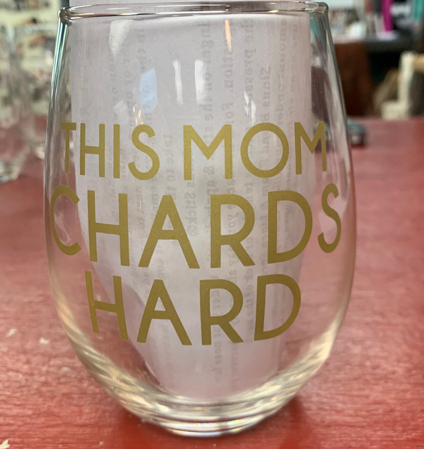This Mom Chards Hard wine glass