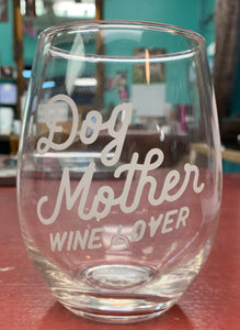 Dog Mother Wine Lover Wine Glass