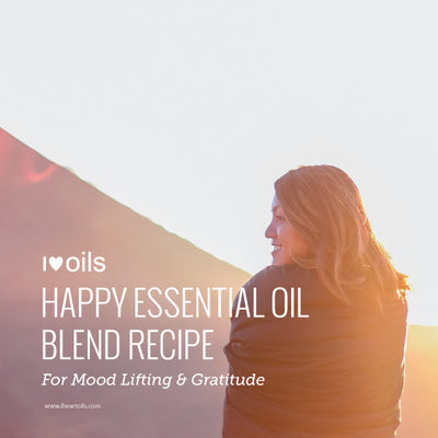 Happy Essential Oil Blend for Mood Lift and Gratitude
