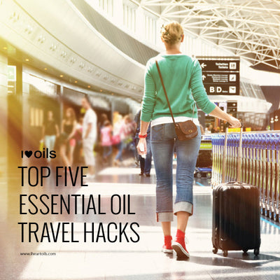 Top 5 Essential Oil Travel Hacks