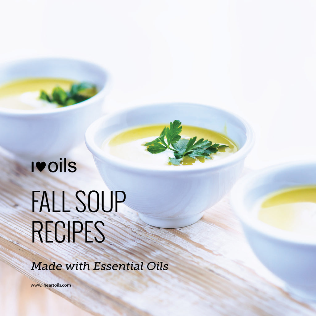 I Heart Oils Fall Soup Recipes with Essential Oils