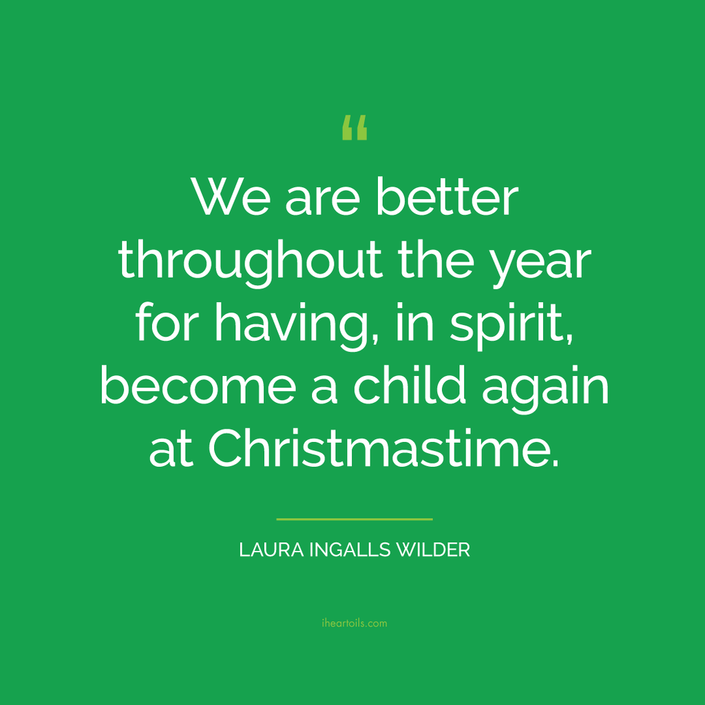 Laura Ingalls Wilder Better Throughout the Year Christmastime Quote