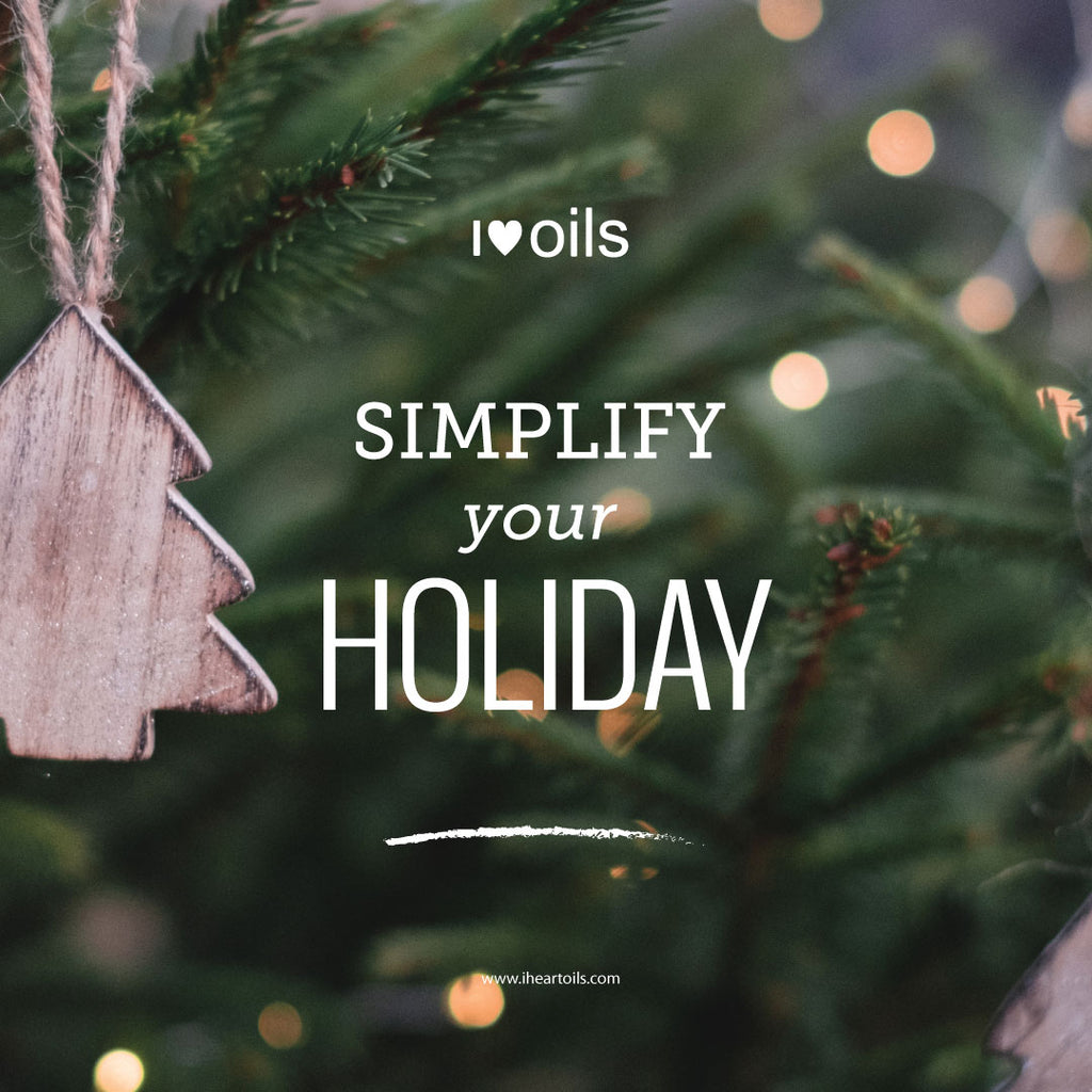 I Heart Oils Simplify Your Holiday