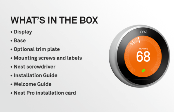 3rd gen Nest Learning Thermostat What's in the Box - Base, Display, Optional Trim Plate, Mounting Screws and Labels, Nest Screwdriver, Installation Guide, Welcome Guide, Nest Pro Installation Card