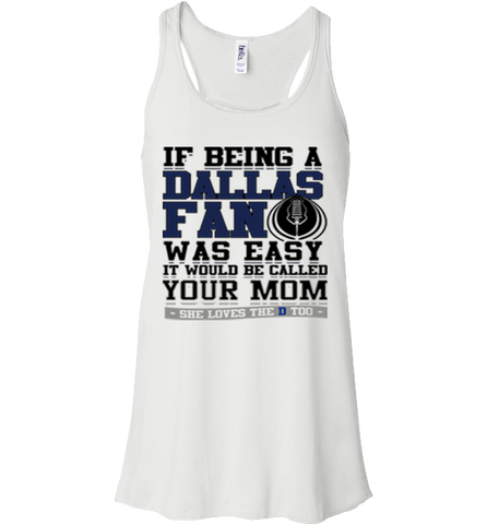 If Being A Dallas Fans Was Easy Shirt