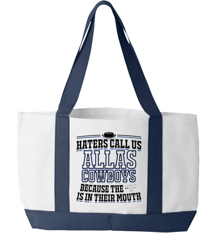 Haters Call Us Allas Cowboys Tote Bag