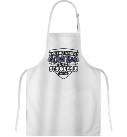 If You Can't Handle My Tight End Apron