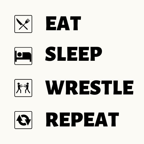 Eat Sleep Wrestle