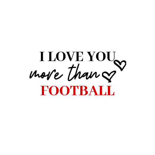 ILoveYou More Than Football