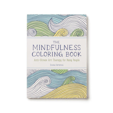 The Mindfulness Coloring Book : Anti-Stress Art Therapy