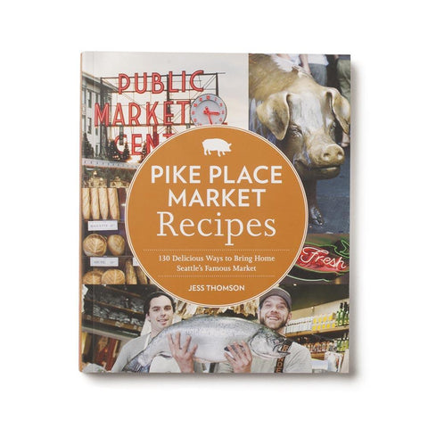Pike Place Market Recipes by Jess Thomson, 205 pages, 6.75