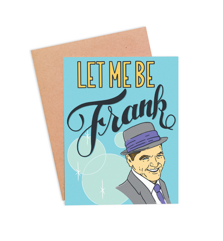 Let Me Be Frank (Sinatra) Card - PaperFreckles