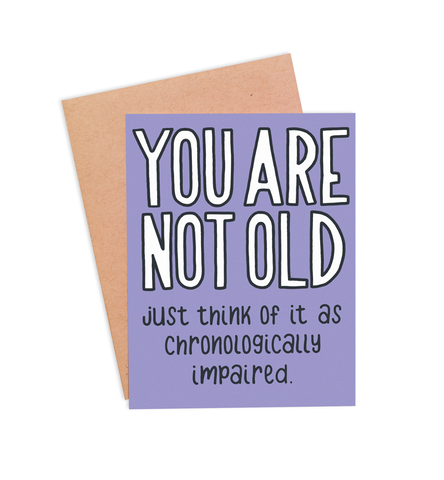 Chronologically Impaired Birthday Card - PaperFreckles