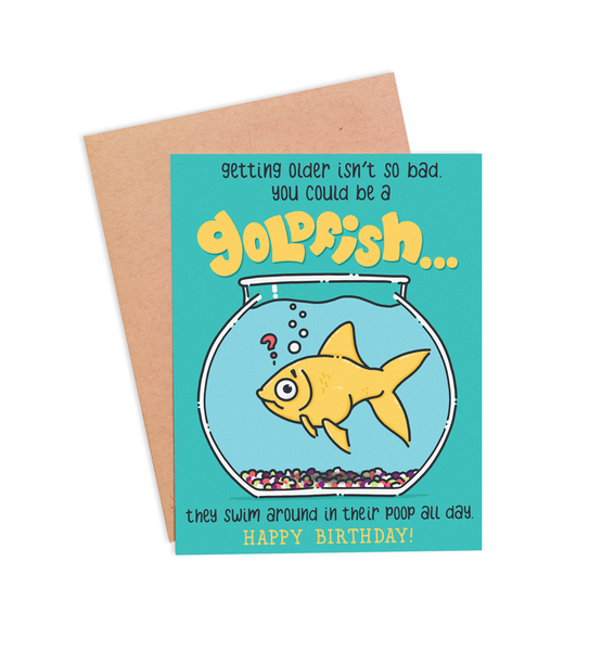 You Could Be A Goldfish Birthday Card - PaperFreckles