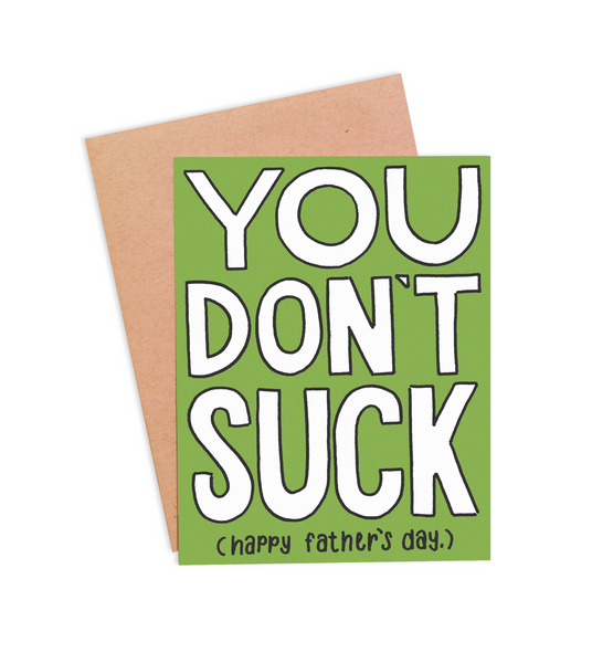 You Don't Suck Father's Day Card - PaperFreckles