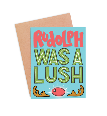 Rudolph Was A Lush Christmas Card - PaperFreckles