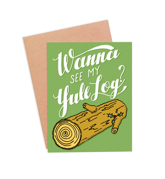 Wanna See My Yule Log? Christmas Card - PaperFreckles