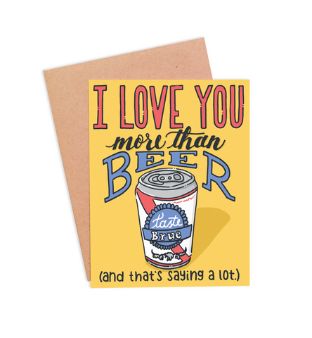 More Than Beer Valentine's Card - PaperFreckles
