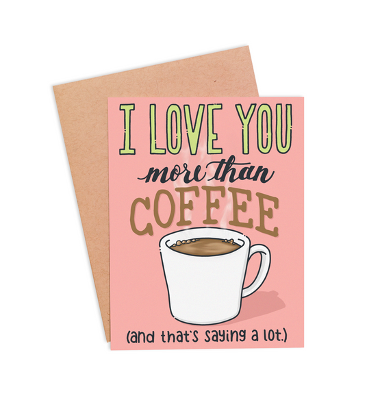 More Than Coffee Valentine's Card - PaperFreckles