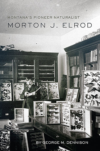 The biography of a Montana pioneer naturalist