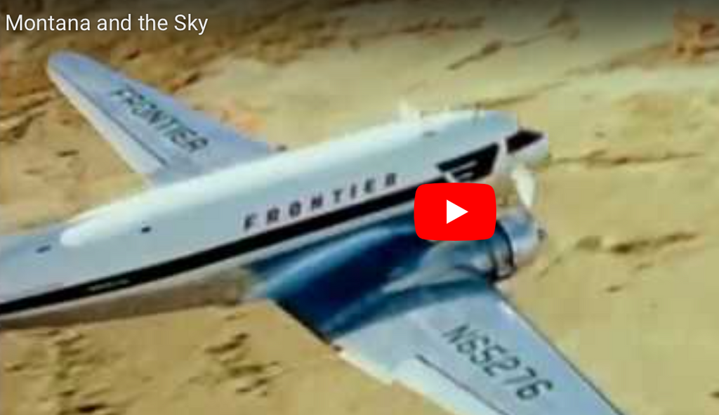 Montana aviation history, montana aeronautics, montana living, frontier airlines in montana, montana historical society video