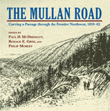Mullan Road: Carving a Passage through the Frontier Northwest - Montana Living