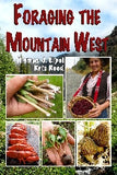 Foraging the Mountain West: Gourmet Edible Plants, Mushrooms, and Meat - Montana Living