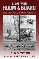 A Job with Room and Board: Memories of an Early Montana Forester - Montana Living
