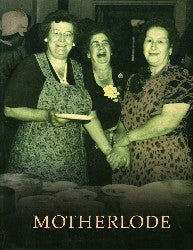 Motherlode: Legacies of Women's Lives and Labors in Butte, Montana - Montana Living