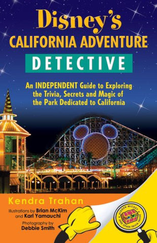 Disney's California Adventure Detective Kendra Trahan AUTHOR SIGNED 2008 Book