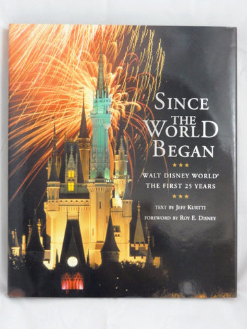 Disney SINCE THE WORLD BEGAN WDW First 25 Years 1996 SIGNED First Edition Hard Cover Book