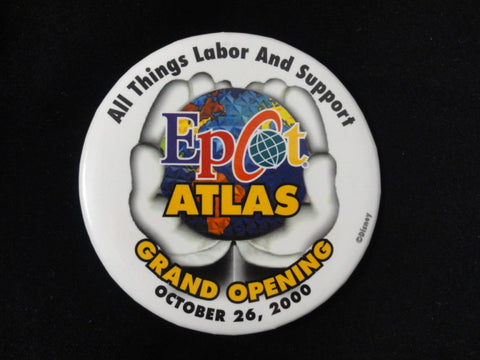 Walt Disney World 2000 Cast Exclusive EPCOT ATLAS Grand Opening Labor & Support Pin Back Button
