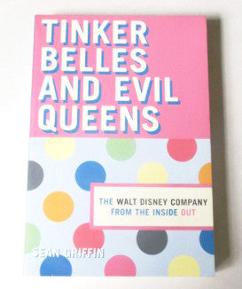 Tinker Belles And Evil Queens: The Walt Disney Company From The Inside Out Book (2000)