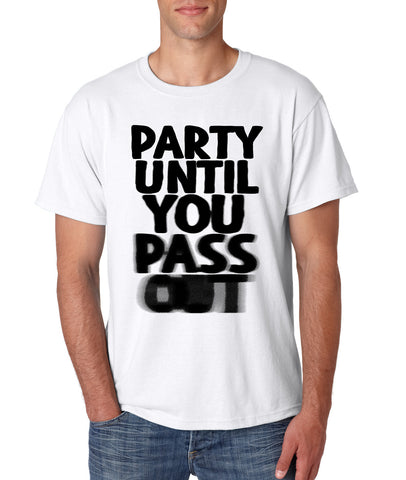 """Party Until You Pass Out"" T-shirts"