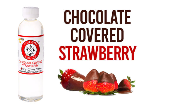 You Got Ejuice! Chocolate Covered Strawberry | Award Winning Ejuice Juice!