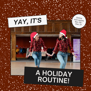 Holiday Routine!  Online, Mondays 7:30 - 8:45 pm, Nov 30 - Dec 21