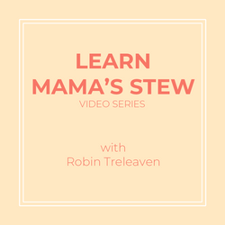 Mama's Stew Video Series