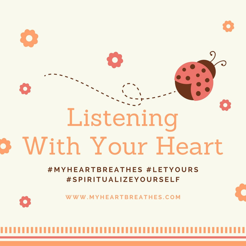 Listening With Your Heart: Change the World By Hearing it Differently