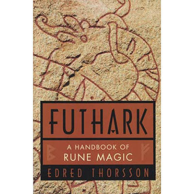 Futhark: A Handbook Of Rune Magic by Thorsson & Flowers