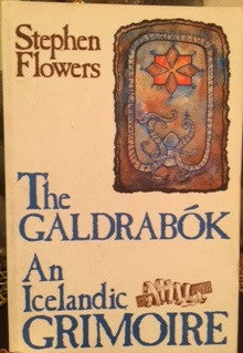 Rare - Galdrabók: An Icelandic Memoir by Stephen Flowers (Out of Print)