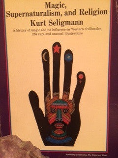 Rare - Magic, Supernaturalism, and Religion by Kurt Seligmann