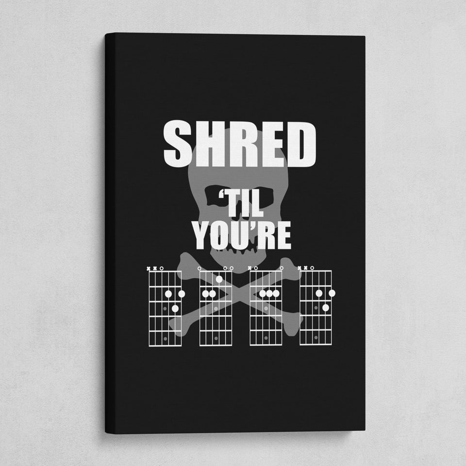 Shred Til You're Dead Wall Art
