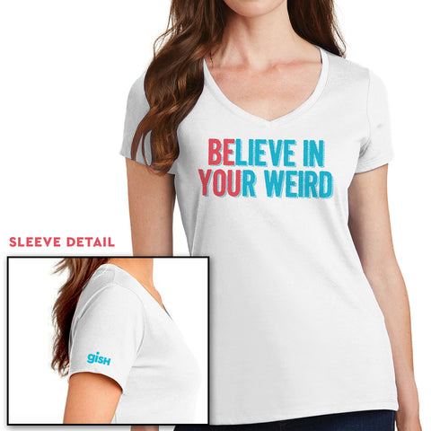 2018 Believe in Your Weird Shirt